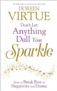Don't Let Anything Dull Your Sparkle - Doreen Virtue